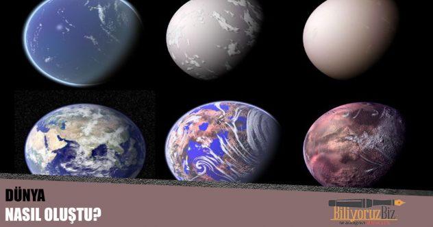 Dünya Nasıl Oluştu? Dünya'nın Oluşumu Hakkında Bilgiler