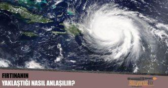 Fırtınanın Yaklaştığı Nasıl Anlaşılır ?
