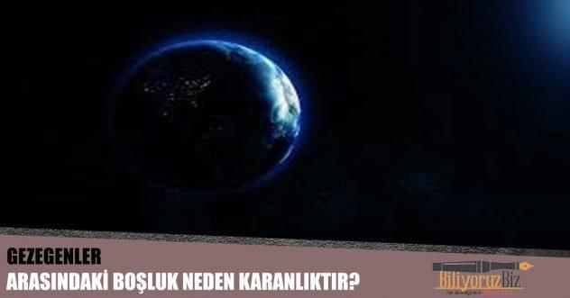 Gezegenler Arasındaki Boşluk Neden Karanlıktır?