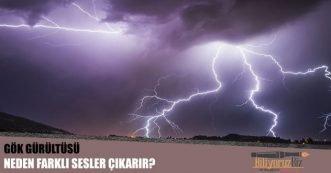 Gök Gürültüsü, Patlama Veya Gümbürdeme Gibi, Neden Farklı Sesler Çıkarır?
