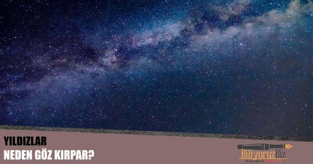 Yıldızlar Neden Göz Kırpar?